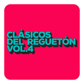 Clásicos del Reguetón Vol. 4 de Various Artists