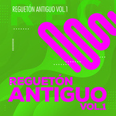 Reguetón Antiguo Vol 1 von Various Artists