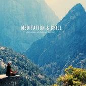 Meditation & Chill by Meditation Music