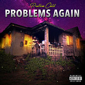 Problems Again by Problem Child