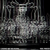 Losing My Religion de Feel Freeze