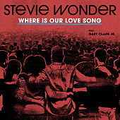 Where Is Our Love Song (feat. Gary Clark Jr.) de Stevie Wonder