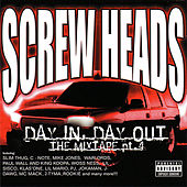 Day in, Day Out: The Mixtape, Pt. 4 de Screw Heads