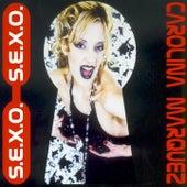 S.E.X.O. von Carolina Marquez