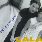 Let a Boy Cry van Gala