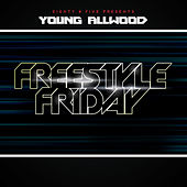 Freestyle Friday by Young Allwood