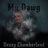 My Dawg by Dezzy Chamberland
