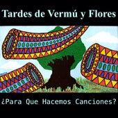 Tardes de Vermú y Flores de Para Que Hacemos Canciones?