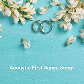 Acoustic First Dance Songs 2021 de Various Artists