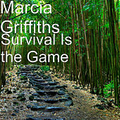 Survival Is the Game by Marcia Griffiths