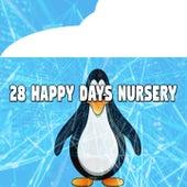 28 Happy Days Nursery by Canciones Infantiles