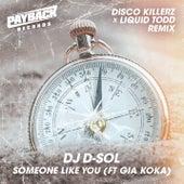 Someone Like You (feat. Gia Koka) (Disco Killerz & Liquid Todd Remix) von DJ D-Sol