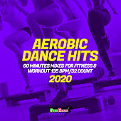 Aerobic Dance Hits 2020: 60 Minutes Mixed for Fitness & Workout 135 bpm/32 Count by Super Fitness