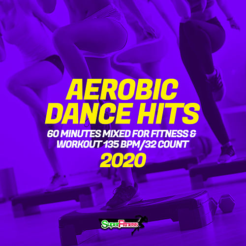 Aerobic Dance Hits 2020: 60 Minutes Mixed for Fitness & Workout 135 bpm/32 Count de Super Fitness