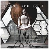 Since You Left by Jay Bianchi, Ben Gramm, John Patitucci, L* A* W, Paul Pimsler