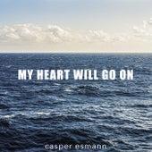 My Heart Will Go On de Casper Esmann