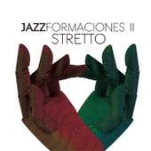 Jazzformaciones II by Stretto