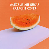 Watermelon Sugar (Karaoke Cover) by Covers Unplugged