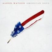 American Soul by Aaron Watson