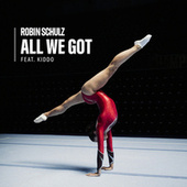 All We Got (feat. KIDDO) van Robin Schulz