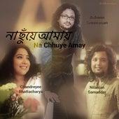 Na Chhuye Amay by Ashwin Srinivasan