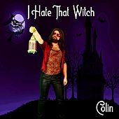 I Hate That Witch by Colin