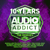 10 Years Of Audio Addict Records - The Remixes (Part 2) by Various Artists