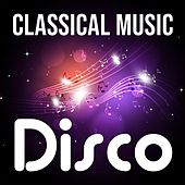 Classical Music Disco by Various Artists