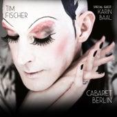 Cabaret Berlin von Tim Fischer
