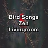 Bird Songs Zen Livingroom von Yoga Music