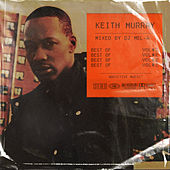 Best Of Keith Murray, Vol. 2 (Mixed by DJ Mel-A) de Keith Murray