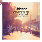 Everything We Had To Leave Behind by Chicane