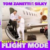 Flight Mode (feat. Silky) (Mikey B Remix) by Tom Zanetti