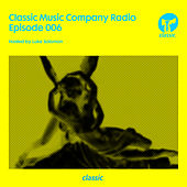 Classic Music Company Radio Episode 006 (hosted by Luke Solomon) (DJ Mix) by Various Artists
