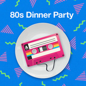 80s Dinner Party von Various Artists