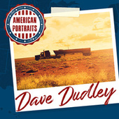 American Portraits: Dave Dudley by Dave Dudley