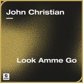 Look Amme Go von John Christian