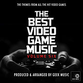 The Best Video Game Music, Vol. 6 by Geek Music
