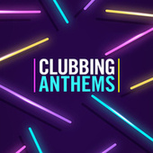 Clubbing Anthems de Various Artists