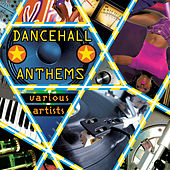 Dancehall Anthems von Various Artists