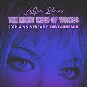 The Right Kind Of Wrong (Dave Audé Mix) by LeAnn Rimes