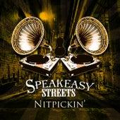 Nitpickin' by Speakeasy Streets