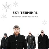 O Come Let Us Adore Him - Single by Sky Terminal