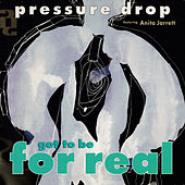 Got to Be for Real by Pressure Drop (Techno)