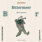 Bittermeer - Mare amoroso (Ungekürzt) by Nils Röller