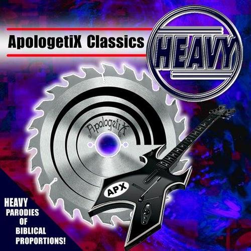 Apologetix Classics: Heavy by ApologetiX