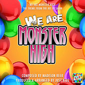We Are Monster High (From