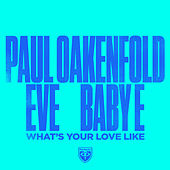 What's Your Love Like von Paul Oakenfold
