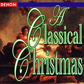 A Classical Christmas by Various Artists