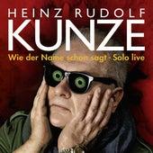 Wie der Name schon sagt - Solo live de Heinz Rudolf Kunze